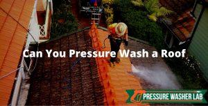 pressure wash a roof