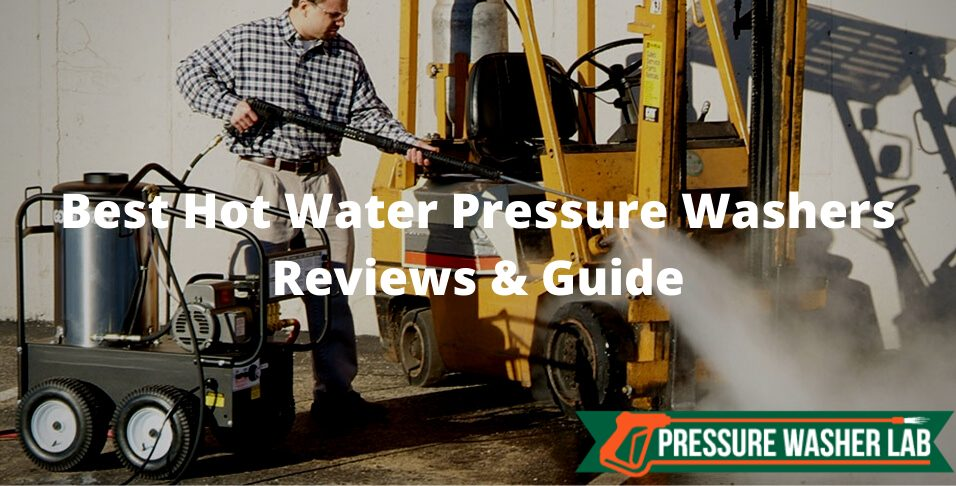 choosing hot water pressure washers