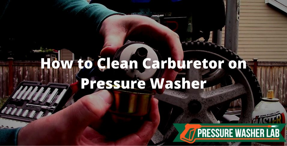 clean carburetor on pressure washer