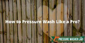 pressure wash like a pro