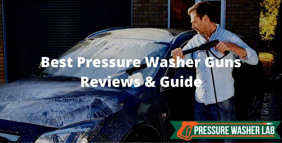 choosing pressure washer guns