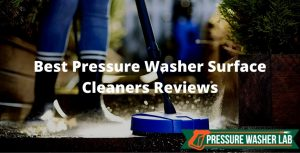 choosing pressure washer surface cleaners