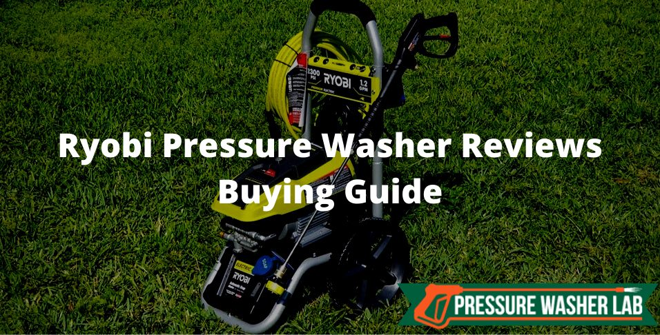 choosing ryobi pressure washer