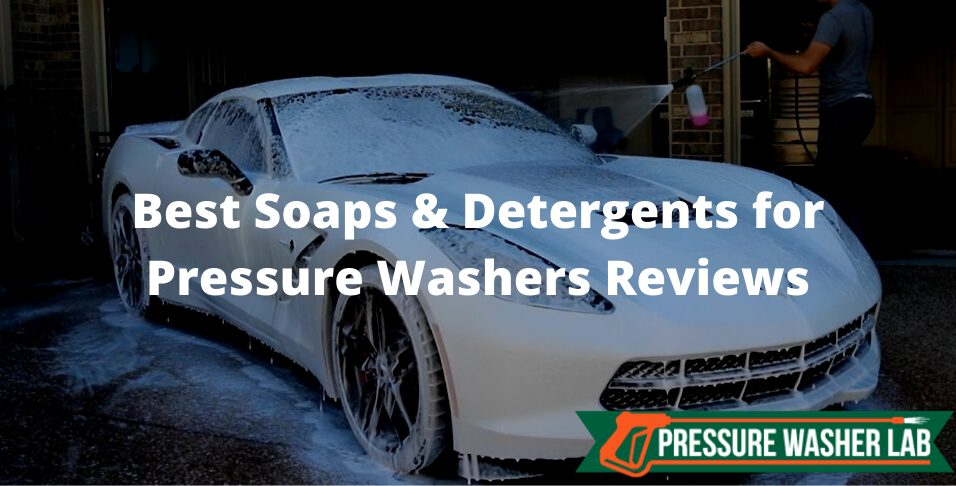 choosing soaps & detergents for pressure washers