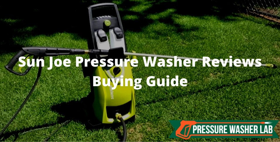 choosing sun joe pressure washer