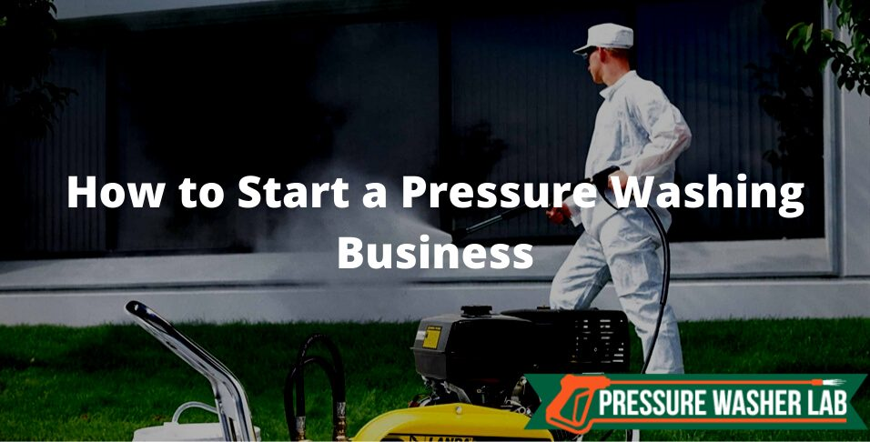 start a pressure washing business