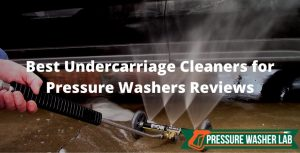 choosing undercarriage cleaners for pressure washers