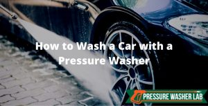 wash a car with a pressure washer